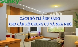 Cách bố trí ánh sáng cho nhà nhỏ và căn hộ chung cư
