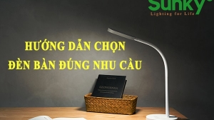 [Phần 2] Hướng dẫn chọn đèn tốt cho việc học và đọc sách