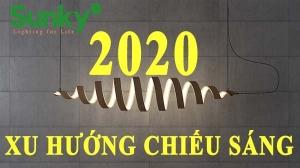 Những xu hướng chiếu sáng trong năm 2020